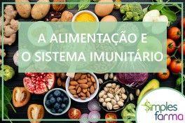 A Alimentação e o Sistema Imunitário