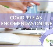 Covid-19 e as Encomendas Online