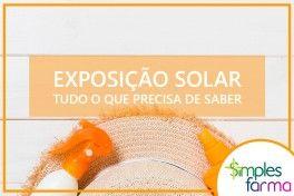 Exposição Solar: tudo o que precisa de saber