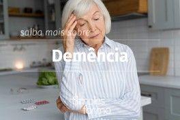 Demência: tudo o que precisa de saber